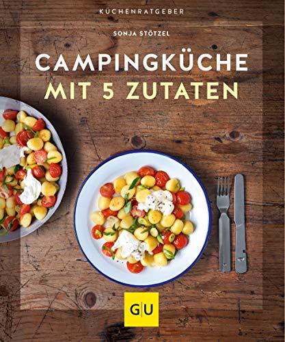 Campingküche mit 5 Zutaten (GU KüchenRatgeber)